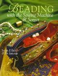Beading with the Sewing Machine and Serger - Susan Parker Beck - Paperback