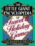 Little Giant Encyclopedia of Travel and Holiday Games