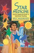 Star Medicine Native American Path to Emotional Healing