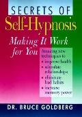Secrets of Self-Hypnosis: The Amazing New Technique to Lose Weight, Quit Smoking, Improve Me...
