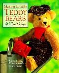 Making Loveable Teddy Bears and Their Clothes