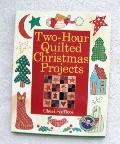 Two-Hour Quilted Christmas Projects - Cheri Saffiote - Hardcover