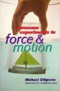 Awesome Experiments In Force & Motion - Michael DiSpezio - Paperback - 1 PBK ED