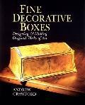 Fine Decorative Boxes: Designing and Making Original Works of Art - Andrew Crawford - Paperback