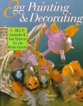Egg Painting and Decorating: 305 Fantastic and Fun Patterns for the Whole Family - Pauline P...