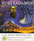 Nostradamus and beyond: 128 New Prophecies Based on His Techniques