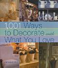 1,001 Ways to Decorate With What You Love Vanessa-Ann