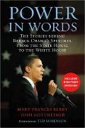 Power in Words : The Stories behind Barack Obama's Speeches, from the State House to the Whi...