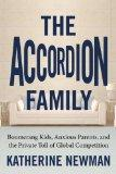 The Accordion Family: Boomerang Kids, Anxious Parents, and the Private Toll of Global Compet...