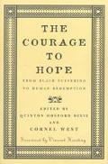 Courage to Hope From Black Suffering to Human Redemption