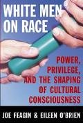 White Men on Race Power, Privilege, and the Shaping of Cultural Consciousness