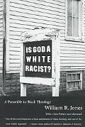 Is God a White Racist? A Preamble to Black Theology