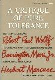 A Critique of Pure Tolerance: Beyond Tolerance, Tolerance and the Scientific Outlook, Repres...