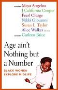 Age Ain't Nothing but a Number Black Women Explore Midlife