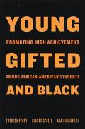 Young, Gifted, and Black Promoting High Achievement Among African American Students