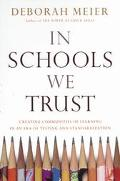 In Schools We Trust Creating Communities of Learning in an Era of Testing and Standardization