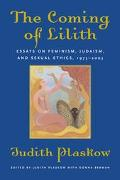 Coming Of Lilith Essays On Feminism, Judaism, And Sexual Ethics, 1973-2003