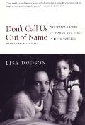Don't Call Us Out of Name The Untold Lives of Women and Girls in Poor America