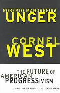 Future of American Progressivism An Initiative for Political and Economic Reform