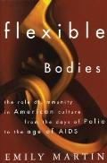 Flexible Bodies Tracking Immunity in American Culture-From the Days of Polio to the Age of AIDS