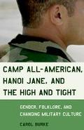 Camp All-American, Hanoi Jane, and the High and Tight Gender, Folklore, and Changing Militar...