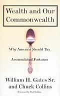 Wealth and Our Commonwealth Why America Should Tax Accumulated Fortunes
