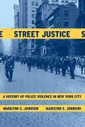 Street Justice A History Of Police Violence In New York City