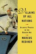 Villains of All Nations Atlantic Pirates in the Golden Age
