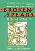 Broken Spears The Aztec Account of the Conquest of Mexico