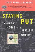 Staying Put Making a Home in a Restless World