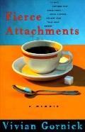 Fierce Attachments A Memoir