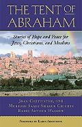 Tent of Abraham Stories of Hope and Peace for Jews, Christians, and Muslims