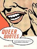 Queer Quotes On Coming Out And Culture, Love And Lust, Politics And Pride, And Much More