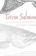Totem Salmon Life Lessons from Another Species