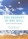 Prophet Of Dry Hill Lessons From A Life In Nature