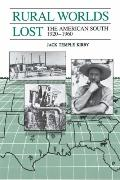 Rural Worlds Lost The American South 1920 1960