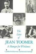 Lives of Jean Toomer A Hunger for Wholeness