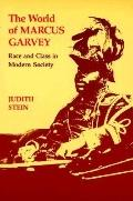 World of Marcus Garvey Race and Class in Modern Society