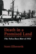 Death in a Promised Land The Tulsa Race Riot of 1921
