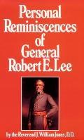 Personal Reminiscences of General Robert E. Lee