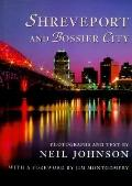 Shreveport and Bossier City Photographs and Text by Neil Johnson ; With a Foreword by Jim Mo...