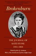 Brokenburn The Journal of Kate Stone, 1861-1868
