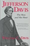 Jefferson Davis The Man and His Hour