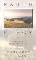 Earth Elegy New and Selected Poems