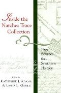 Inside the Natchez Trace Collection New Sources for Southern History