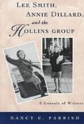 Lee Smith, Annie Dillard, and the Hollins Group A Genesis of Writers