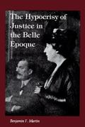 Hypocrisy of Justice in the Belle Epoque