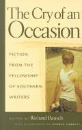 Cry of an Occasion Fiction from the Fellowship of Southern Writers