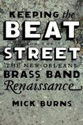 Keeping the Beat on the Street The New Orleans Brass Band Renaissance