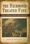 Richmond Theater Fire : Early America's First Great Disaster